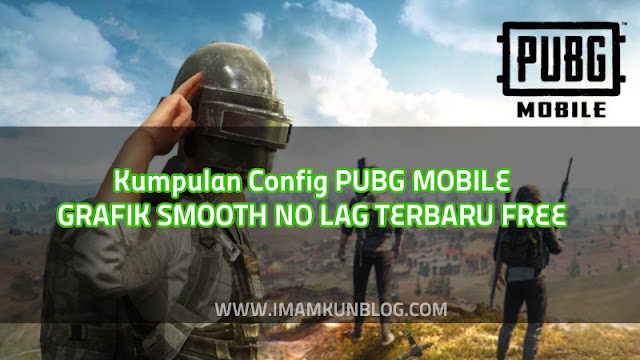 Download Config PUBG Mobile Terbaru No Lag Smooth Extreme