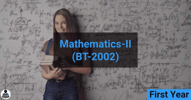 Mathematics-II (BT-2002) RGPV notes CBGS Bachelor of engineering