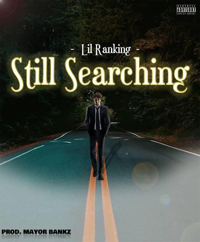 (Download Mp3) Lil Ranking - Still Searching || Aruwaab9ja