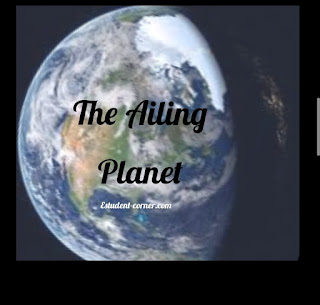 AHSEC Solutions | The Ailing Planet notes Class 11 | English | HS 1st Year