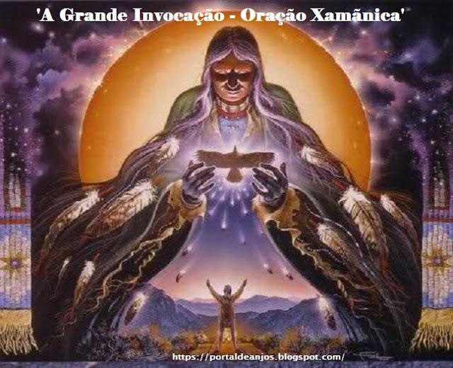 'A Grande Invocação - Oração Xamãnica'