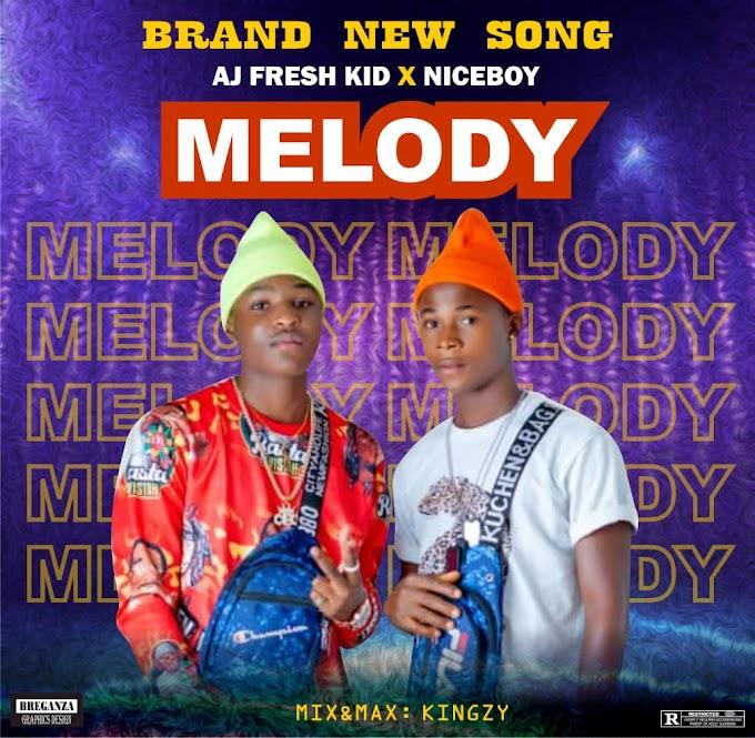 Aj fresh kid ft Nice boy - Melody