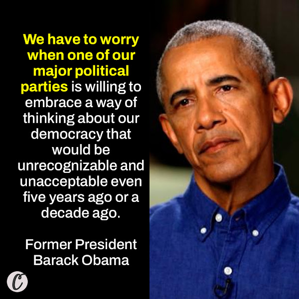 We have to worry when one of our major political parties is willing to embrace a way of thinking about our democracy that would be unrecognizable and unacceptable even five years ago or a decade ago. — Former President Barack Obama