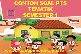 Soal Dan Jawaban PTS Tematik Kelas 1 SD/MI Semester 1 Kurikulum 2013 Tahun Ajaran 2021-2022