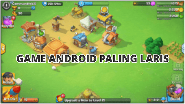 5 Game Android Playstore Paling Laris Sepanjang Masa