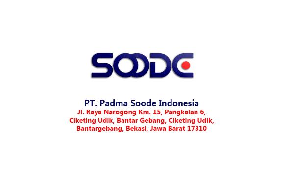 Lowongan kerja Bekasi PT Padma Soode Indonesia Lulusan SMA dan D3,S1