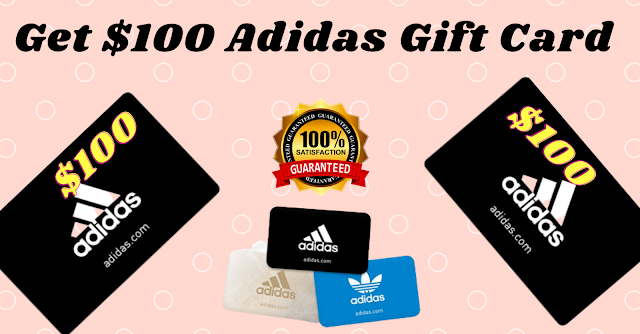 Get a  Free $100 Adidas Gift Card 2021