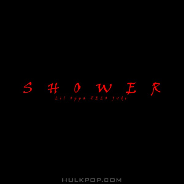 Lil Oppa, ZELO, Jvde – Shower – Single