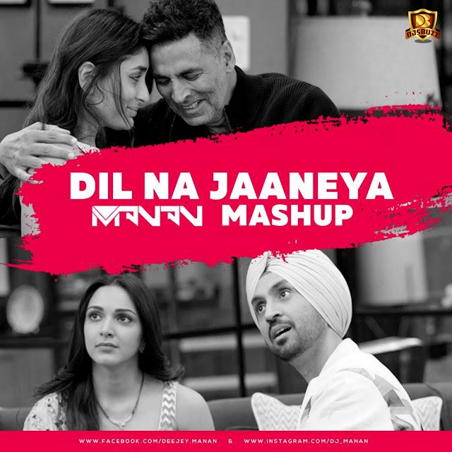 Dil Na Jaaneya – MANAN Mashup