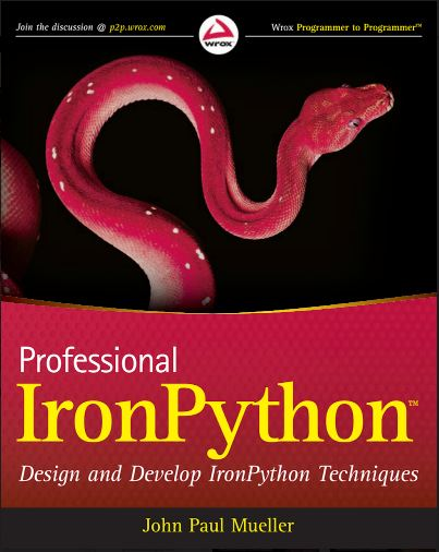 Professional IronPython Design and Develop IronPython Techniques John Paul Mueller