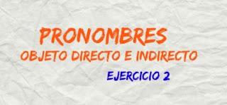 PRONOMBRES OBJETO DIRECTO E INDIRECTO, Ejercicio 2