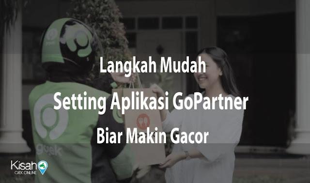 Langkah Mudah Setting Aplikasi GoPartner Biar Makin Gacor