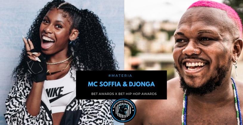 MC Soffia e Djonga foram os primeiros brasileiros indicados pelo canal BET em suas premiações