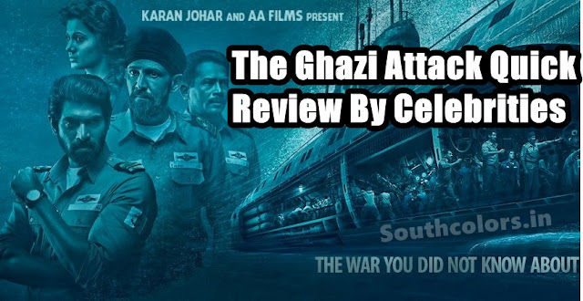 The Ghazi Attack Movie Quick Review By Tollywood Celebrities