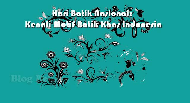 Kenali Motif Batik Khas Indonesia