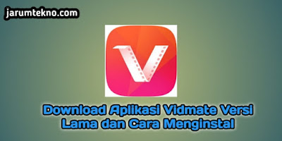 Download Aplikasi Vidmate Versi Lama dan Cara Menginstal
