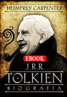 J. R. R. Tolkien, uma biografia, de Humprey Carpenter