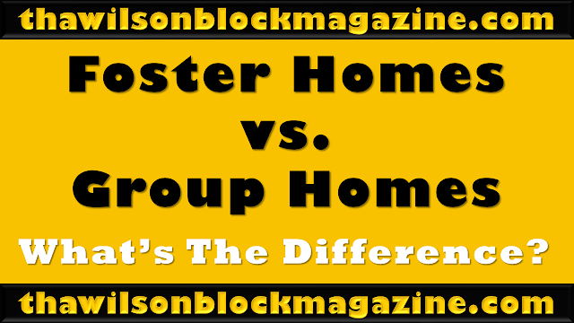 The Difference Between Foster Homes & Group Homes