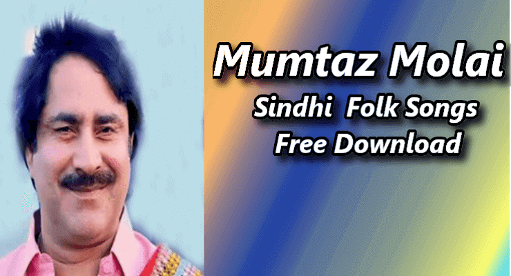 Mumtaz Molai - Best 100% Free Latest Sindhi Songs Download