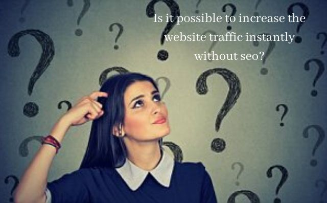 How to Increase Website Traffic Instantly Without SEO