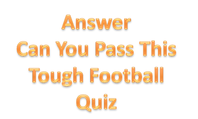 Can You Pass This Tough Football Quiz