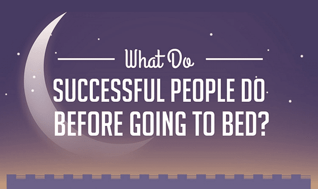 What Do Successful People Do Before Going To Bed?