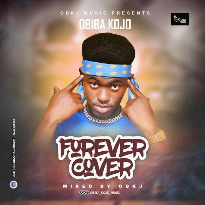 Obiba Kojo - Forever Cover (Mixed By OBKJ Beatz) Mtnmusicgh.com
