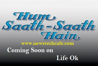 'Hum Saath Saath Hai' Upcoming Life Ok Tv Serial Wiki Story|Cast|Title Song|Timings