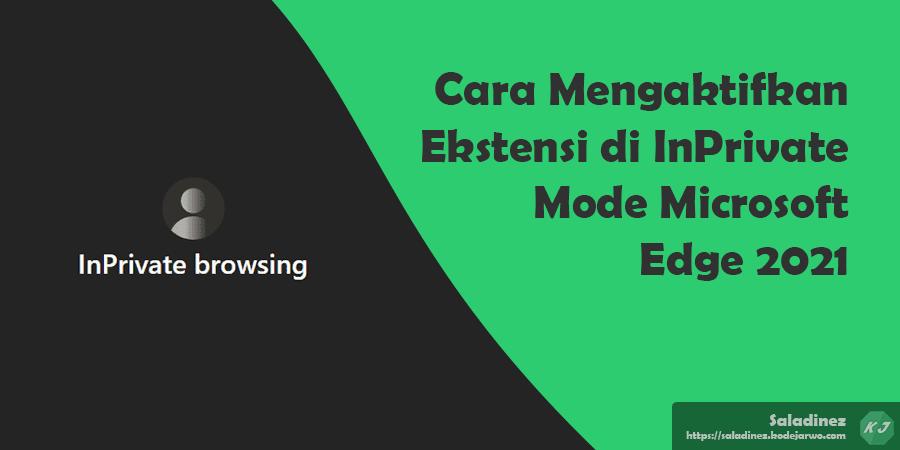 Cara Mengaktifkan Ekstensi di InPrivate Mode Microsoft Edge 2021