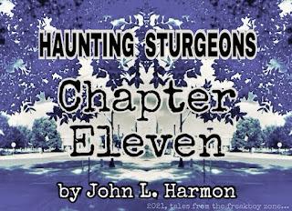 Haunting Sturgeons, Chapter eleven, by john L. Harmon
