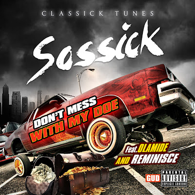 Sossick - Don't Mess With My Doe ft Olamide & Reminisce  image