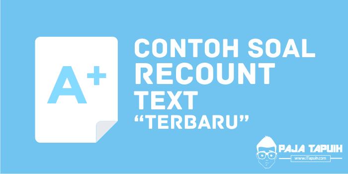 10 Contoh Soal Recount Text Dan Kunci Jawaban Terbaru Paja Tapuih