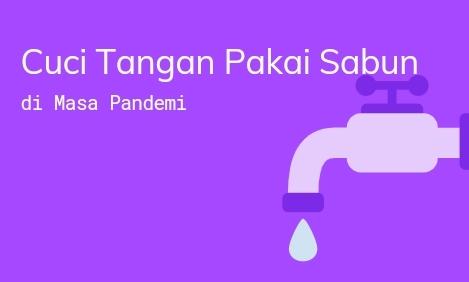 Cuci Tangan Pakai Sabun Bagus di Masa Pandemi
