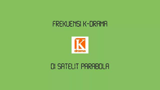Frekuensi K-Drama Terbaru di Parabola