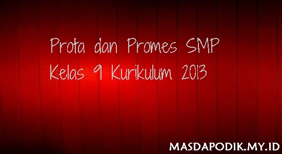Prota dan Promes SMP Kelas 9 Kurikulum 2013