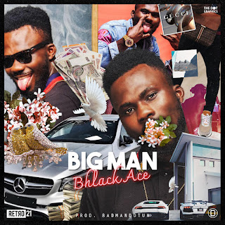 Big man by Bhlack Ace, download