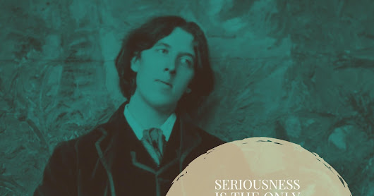 Wilde Wednesday: On Seriousness
