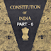 The constitution of India part - 6