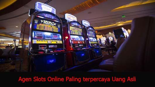 Agen Slots Online Paling terpercaya Uang Asli