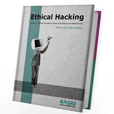 Ethical Hacking Teoría y práctica para la realización de un pentesting