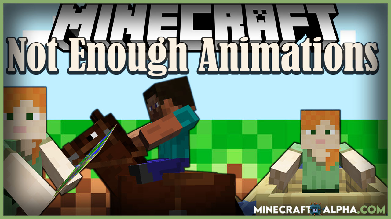 Minecraft Not Enough Animations Mod 1.16.4