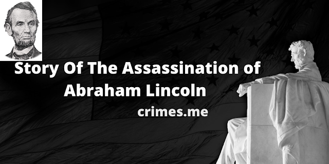 Story of the Assassination of Abraham Lincoln