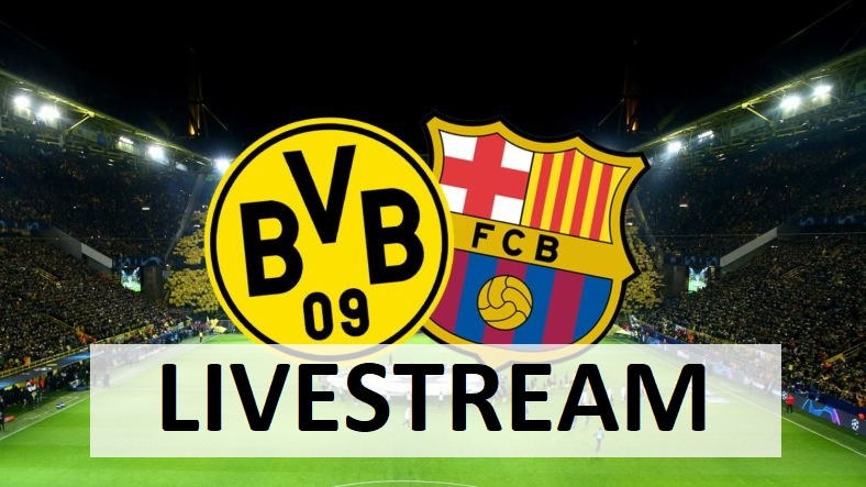 Dortmund Barcelona Live