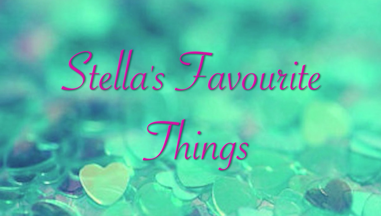 Stella's Favourite Things