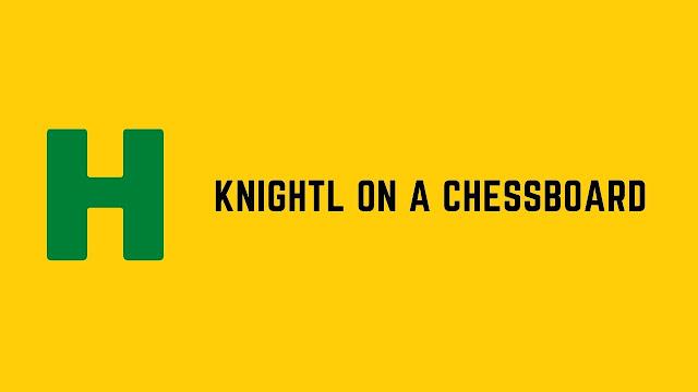 HackerRank KnightL on a Chessboard problem solution