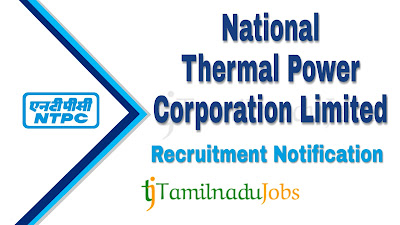 NTPC recruitment notification 2020, govt jobs for engineers, govt jobs for post graduate, govt jobs for experienced engineers, central govt jobs