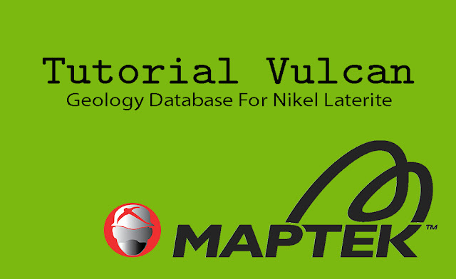 Tutorial Maptek Vulcan Geologi Database Nikel Laterite