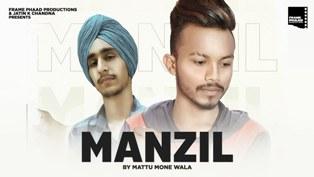 Manzil Lyrics - Mattu Mone Wala