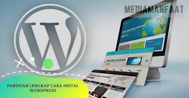 Panduan Lengkap Cara Instal WordPress Untuk Pemula