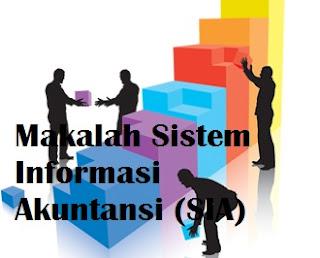 Makalah Sistem Informasi Akuntansi (SIA)